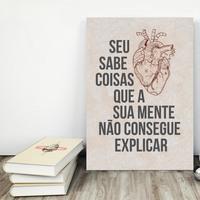 """Placa decorativa MDF """"Seu Coração Sabe Coisas Que a Sua Mente Não Consegue Explicar"""" (cód. 3613)"""