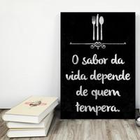 """Placa decorativa MDF """"O Sabor da Vida Depende de Quem Tempera"""" (cód. 3559)"""