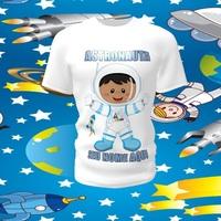 Camiseta Camisa Blusa Personalizada Infantil Astronauta