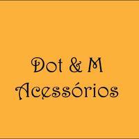 Dot & M Acessórios